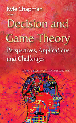 Decision & Game Theory: Perspectives, Applications & Challenges (Hardback)