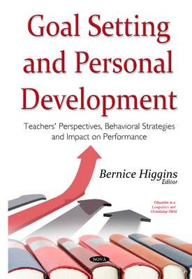 Goal Setting & Personal Development: Teachers' Perspectives, Behavioral Strategies & Impact on Performance (Hardback)