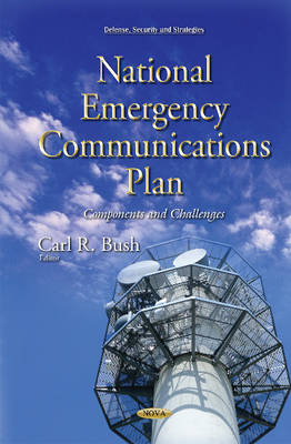 National Emergency Communications Plan: Components & Challenges (Hardback)