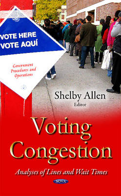 Voting Congestion: Analyses of Lines & Wait Times (Hardback)