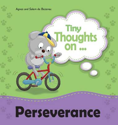 Tiny Thoughts on Perseverance: Don't Give Up! - Tiny Thoughts 3 (Hardback)