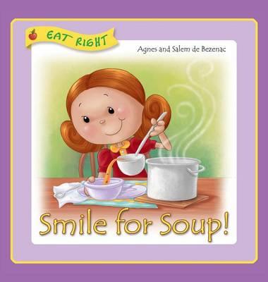 Smile for Soup: Veggies Hidden Away - Eat Right 4 (Hardback)