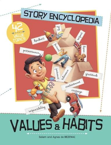 Story Encyclopedia of Values and Habits: Understanding the Tough Stuff, Like Patience, Diligence and Perseverance - Values and Habits (Hardback)