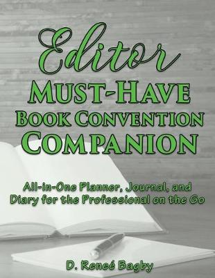Editor Must-Have Book Convention Companion: All-In-One Planner, Journal, and Diary for the Professional on the Go - Must-Have Book Convention Companion (Paperback)