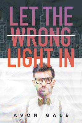Let the Wrong Light In (Paperback)