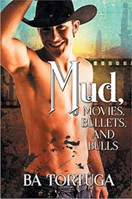 Mud, Movies, Bullets, and Bulls (Paperback)