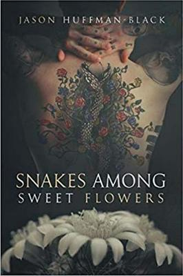 Snakes Among Sweet Flowers (Paperback)