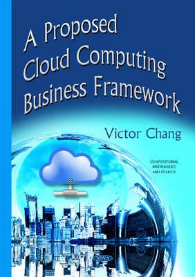 Proposed Cloud Computing Business Framework (Hardback)