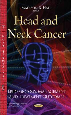 Head & Neck Cancer: Epidemiology, Management & Treatment Outcomes (Hardback)