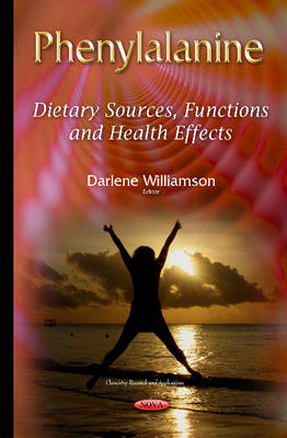 Phenylalanine: Dietary Sources, Functions & Health Effects (Hardback)