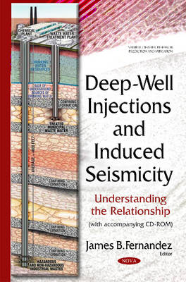 Deep-Well Injections & Induced Seismicity: Understanding the Relationship (Hardback)