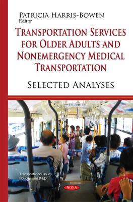 Transportation Services for Older Adults & Non-Emergency Medical Transportation: Selected Analyses (Hardback)