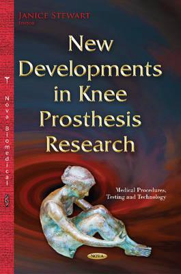 New Developments in Knee Prosthesis Research (Hardback)