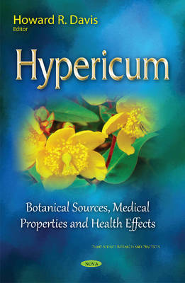 Hypericum: Botanical Sources, Medical Properties & Health Effects (Hardback)