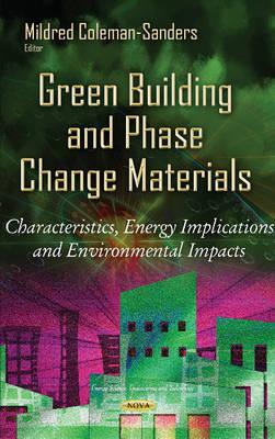 Green Building & Phase Change Materials: Characteristics, Energy Implications  Environmental Impacts (Hardback)