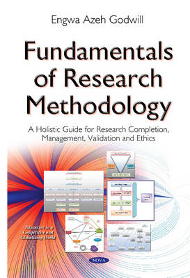 Fundamentals of Research Methodology: A Holistic Guide for Research Completion, Management, Validation & Ethics (Hardback)