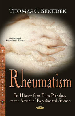Rheumatism: Its History from Paleo-Pathology to the Advent of Experimental Science (Hardback)
