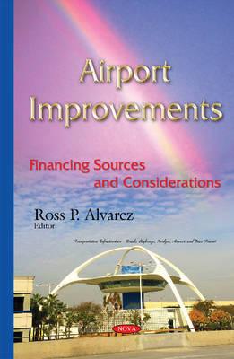 Airport Improvements: Financing Sources & Considerations (Hardback)