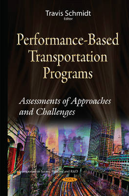 Performance-Based Transportation Programs: Assessments of Approaches & Challenges (Hardback)