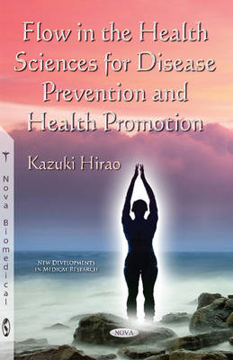 Flow in the Health Sciences for Disease Prevention & Health Promotion (Paperback)