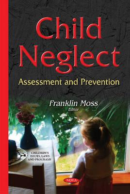 Child Neglect: Assessment & Prevention (Hardback)