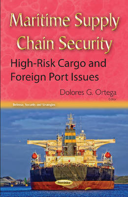 Maritime Supply Chain Security: High-Risk Cargo & Foreign Port Issues (Paperback)
