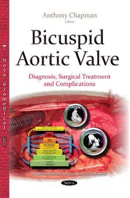 Bicuspid Aortic Valve: Diagnosis, Surgical Treatment & Complications (Paperback)