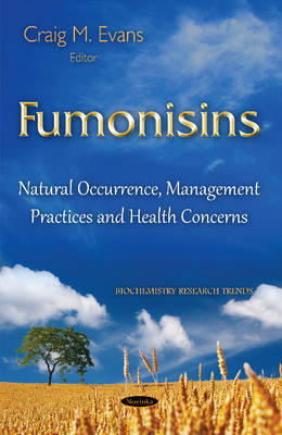 Fumonisins: Natural Occurrence, Management Practices & Health Concerns (Paperback)