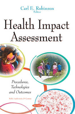 Health Impact Assessment: Procedures, Technologies & Outcomes (Paperback)