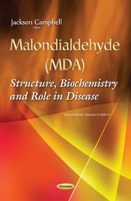 Malondialdehyde (MDA): Structure, Biochemistry & Role in Disease (Paperback)