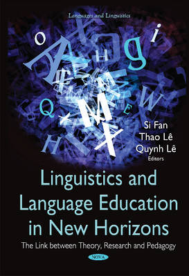 Linguistics & Language Education in New Horizons: The Link Between Theory, Research & Pedagogy (Hardback)