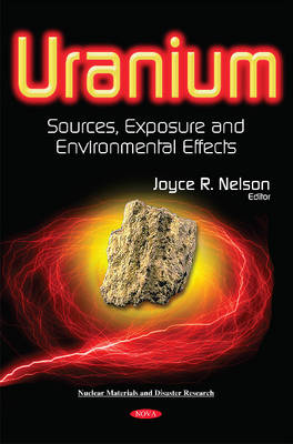 Uranium: Sources, Exposure & Environmental Effects (Hardback)