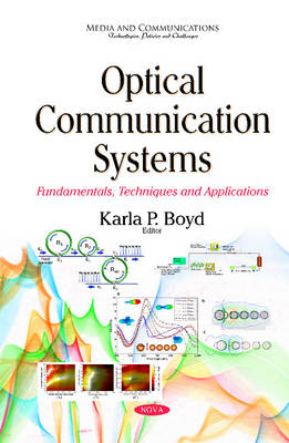 Optical Communication Systems: Fundamentals, Techniques & Applications (Hardback)