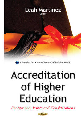 Accreditation of Higher Education: Background, Issues & Considerations (Hardback)