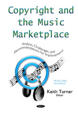 Copyright & the Music Marketplace: Analysis, Challenges & Recommendations for Improvement Series (Hardback)
