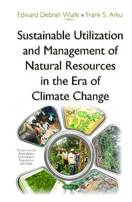 Sustainable Utilization & Management of Natural Resources in the Era of Climate Change (Hardback)