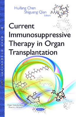Current Immunosuppressive Therapy in Organ Transplantation (Hardback)