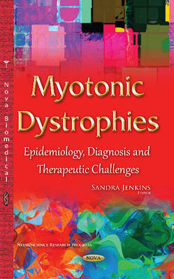Myotonic Dystrophies: Epidemiology, Diagnosis & Therapeutic Challenges (Hardback)