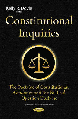 Constitutional Inquiries: The Doctrine of Constitutional Avoidance & the Political Question Doctrine (Paperback)