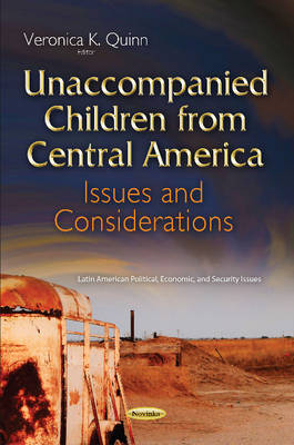 Unaccompanied Children from Central America: Issues & Considerations (Paperback)