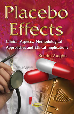 Placebo Effects: Clinical Aspects, Methodological Approaches & Ethical Implications (Paperback)