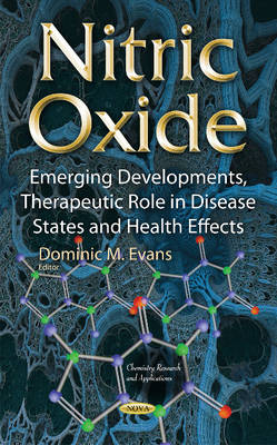 Nitric Oxide: Emerging Developments, Therapeutic Role in Disease States & Health Effects (Hardback)