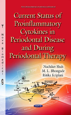 Current Status of Proinflammatory Cytokines in Periodontal Disease & During Periodontal Therapy (Hardback)