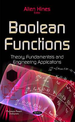 Boolean Functions: Theory, Fundamentals & Engineering Applications (Hardback)