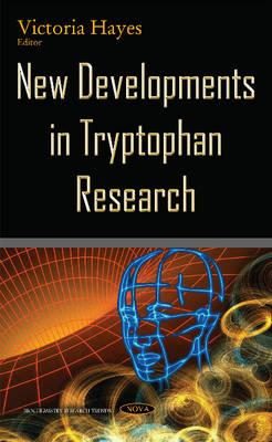 New Developments in Tryptophan Research (Hardback)