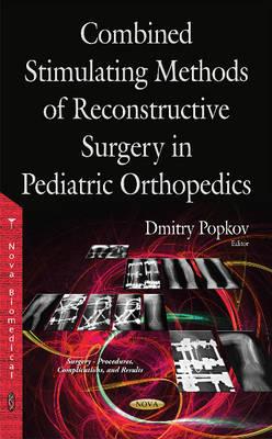 Combined Stimulating Methods of Reconstructive Surgery in Pediatric Orthopedics (Hardback)