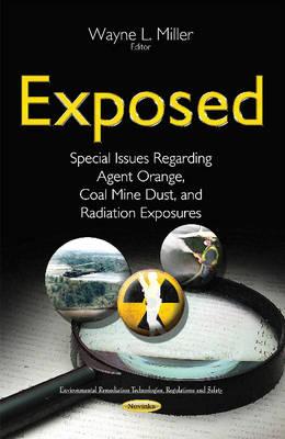 Exposed: Special Issues Regarding Agent Orange, Coal Mine Dust & Radiation Exposures (Paperback)