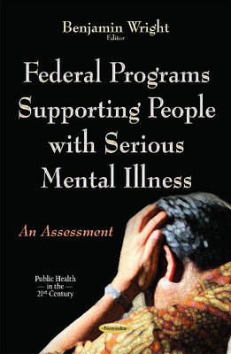 Federal Programs Supporting People with Serious Mental Illness: An Assessment (Paperback)