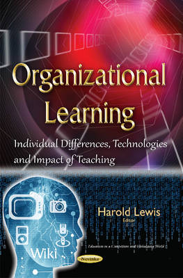 Organizational Learning: Individual Differences, Technologies & Impact of Teaching (Paperback)