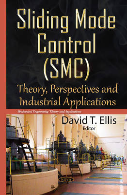 Sliding Mode Control (SMC): Theory, Perspectives & Industrial Applications (Hardback)